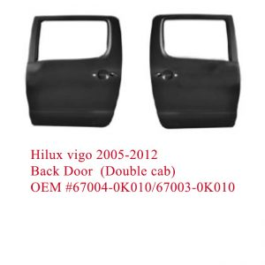 Hilux vigo 2005-2012 Back Door  (Double cab)   OEM #67004-0K010/67003-0K010